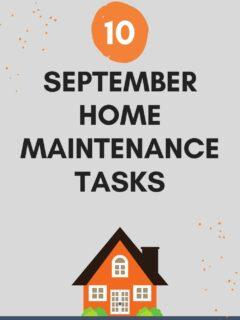 10 september home maintenance tasks