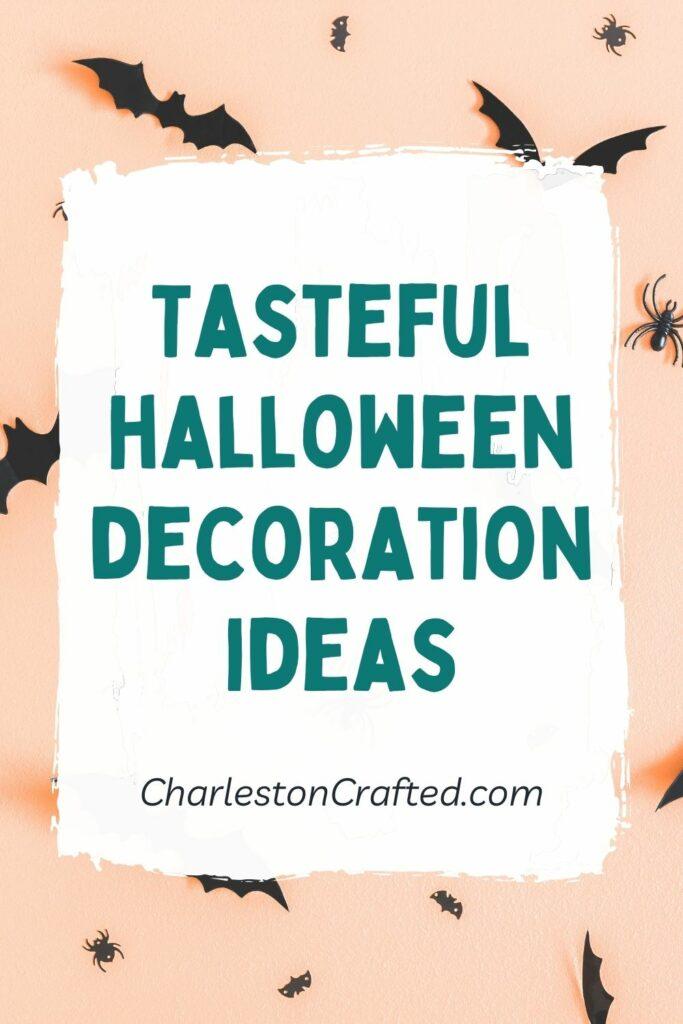 Tasteful halloween decoration ideas