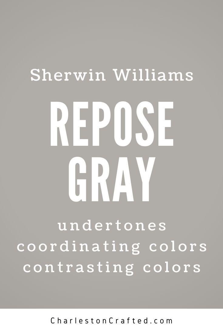 sherwin williams repose gray undertones coordinating colors contrasting colors