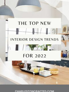 the top new interior design trends for 2022